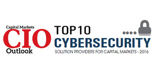 Top 10 Cybersecurity Solution Providers for Capital Markets 2016