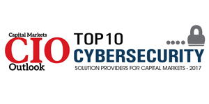 Top 10 Cybersecurity Solution Providers for Capital Markets—2017
